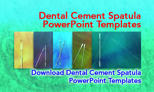Dental Cement Spatula Medicine PowerPoint Templates