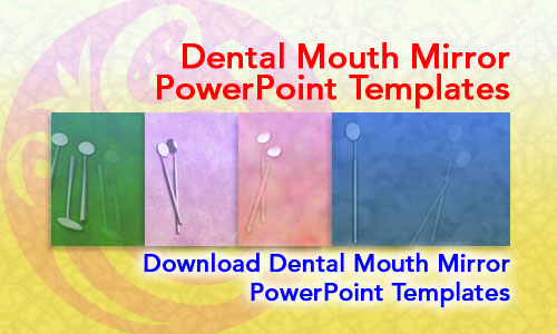 Dental Mouth Mirror Medicine PowerPoint Templates