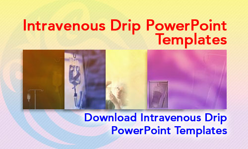Intravenous Drip Medicine PowerPoint Templates