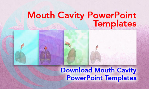 Mouth Cavity Medicine PowerPoint Templates