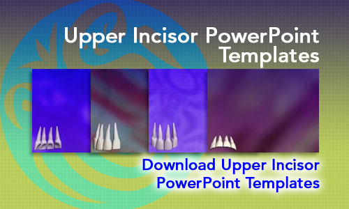 Upper Incisor Medicine PowerPoint Templates